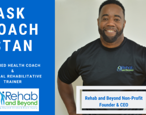 Rehab and Beyond Ask Coach Stan Video Slate